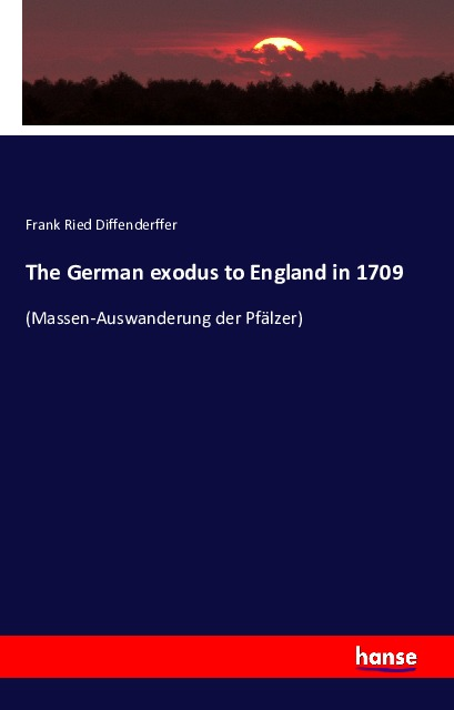 Coverbild The German exodus to England in 1709